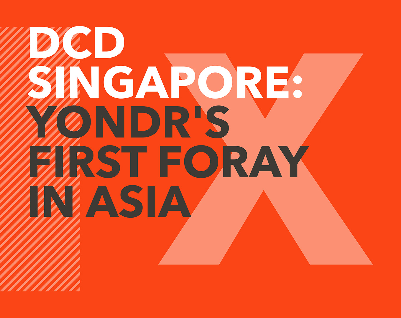 DCD Singapore: Yondr's first foray in Asia